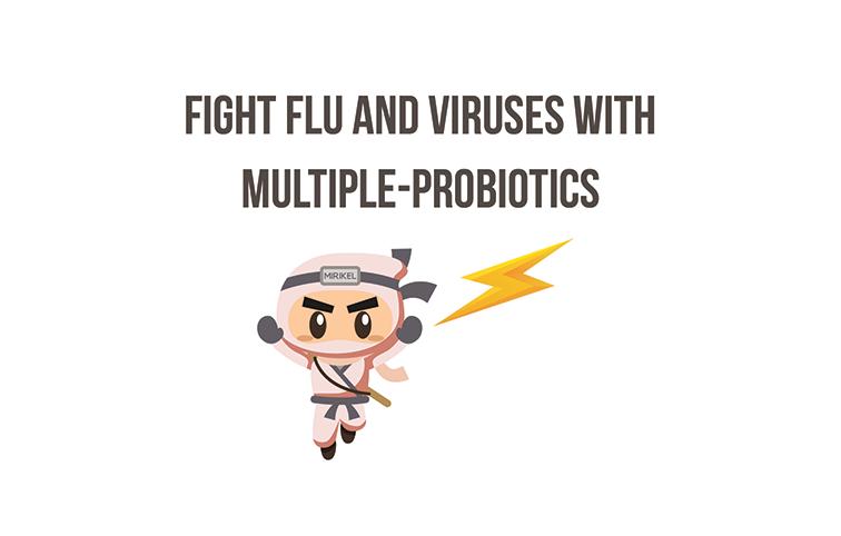 Fight Flu and Viruses with Multiple-Probiotics